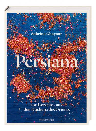 Persiana. 100 Rezepte aus den Küchen des Orients.