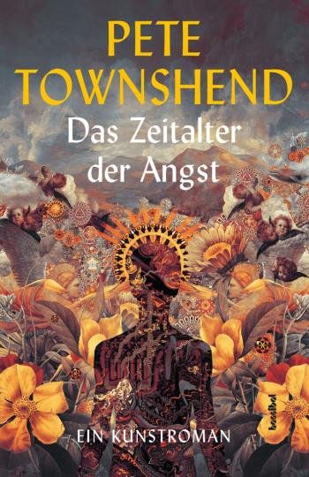 Pete Townshend. Das Zeitalter der Angst. Ein Kunstroman.