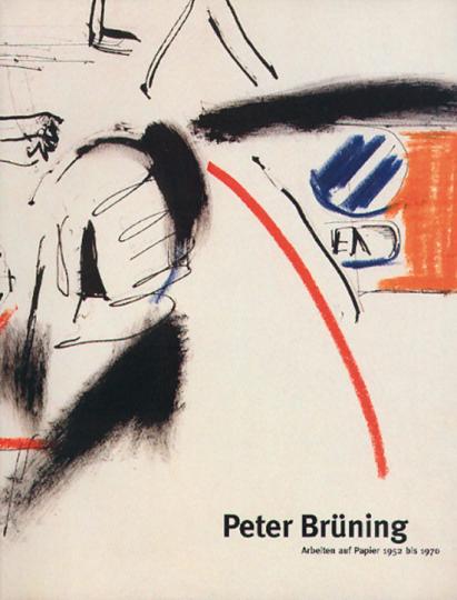 Peter Brüning. Arbeiten auf Papier 1952 bis 1970.