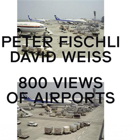 Peter Fischli, David Weiss. 800 Views of Airports.