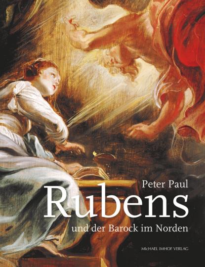 Peter Paul Rubens und der Barock im Norden.