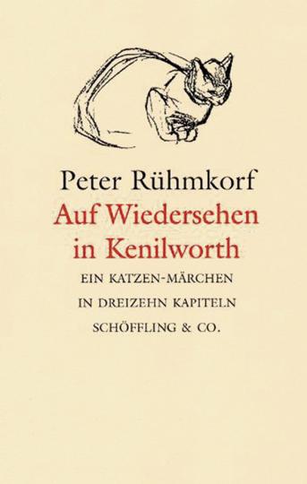 Peter Rühmkorf. Auf Wiedersehen in Kenilworth. Ein Katzen-Märchen in dreizehn Kapiteln.
