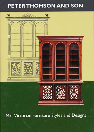 Peter Thomson and Son. Mid-Victorian Furniture Designs for the Student and the Artisan.