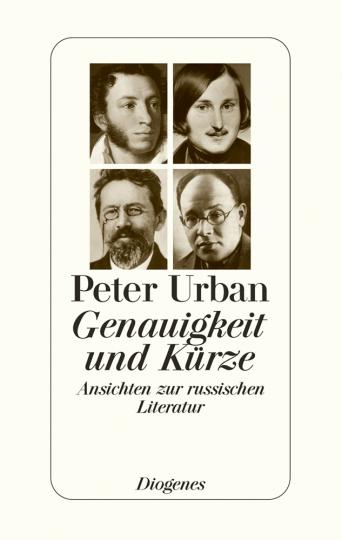 Peter Urban. Genauigkeit und Kürze. Ansichten zur russischen Literatur.