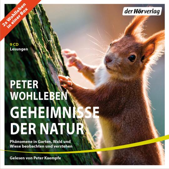 Peter Wohlleben. Geheimnisse der Natur. Phänomene in Garten, Wald und Wiese beobachten und verstehen. 10 CDs.