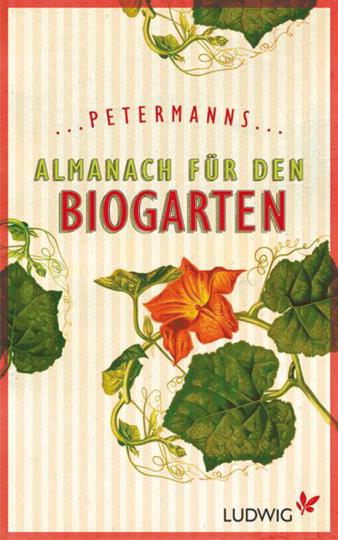 Petermanns Almanach für den Biogarten.
