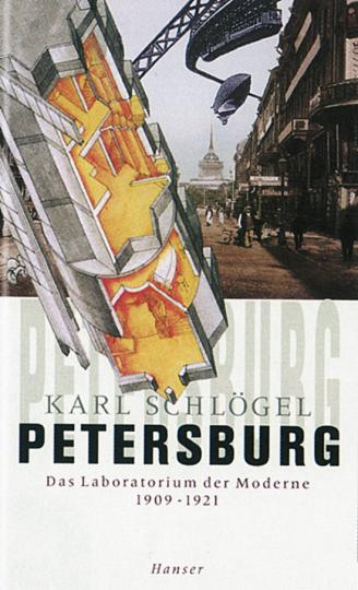 Petersburg. Das Laboratorium der Moderne 1909-1921