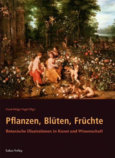 Pflanzen, Blüten, Früchte. Botanische Illustrationen in Kunst und Wissenschaft.