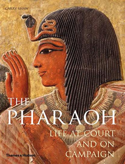 Pharaoh. Leben am Hof und in der Schlacht.