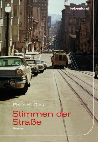 Philip K. Dick. Stimmen der Straße. Roman.