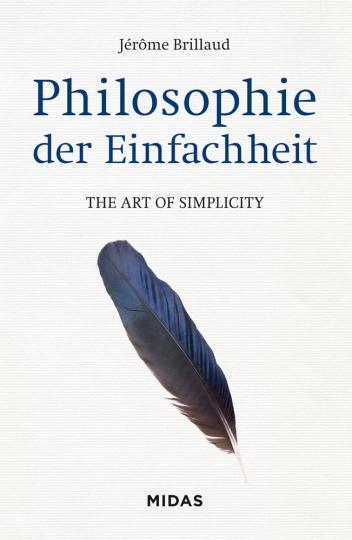 Philosophie der Einfachheit. The Art of Simplicity.