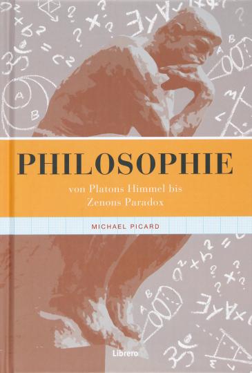 Philosophie. Von Platons Himmel bis Zenons Paradox.
