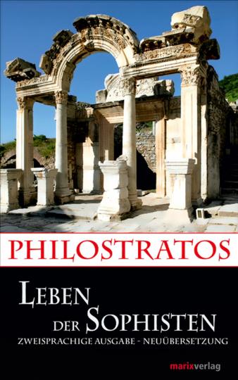 Philostratos. Leben der Sophisten.