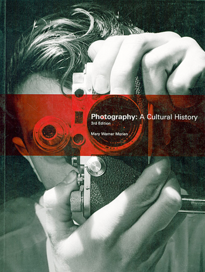 Photography: A Cultural History. Third edition.