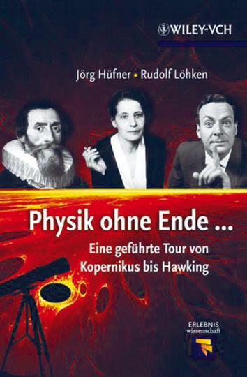 Physik ohne Ende. Eine geführte Tour von Kopernikus bis Hawking