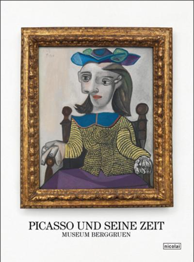 Picasso und seine Zeit. Museum Berggruen.