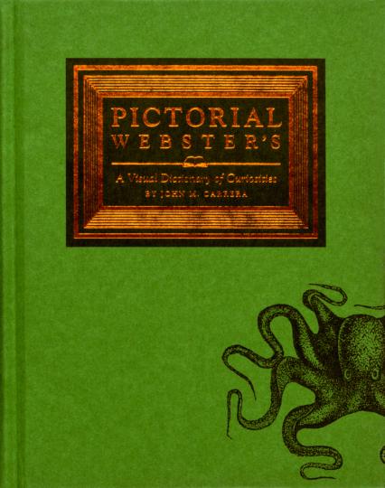 Pictorial Websters. Ein visuelles Wörterbuch von Kuriositäten.