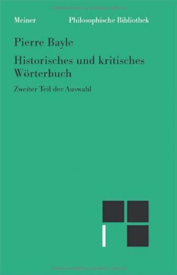 Pierre Bayle. Historisches und kritisches Wörterbuch. Zweiter Teil der Auswahl.