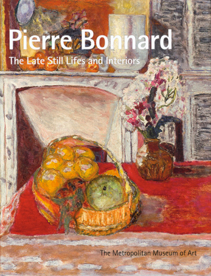 Pierre Bonnard. The Late Still Lifes and Interiors.