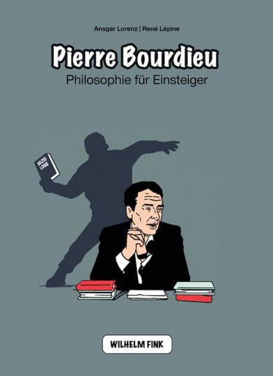 Pierre Bourdieu. Philosophie für Einsteiger.
