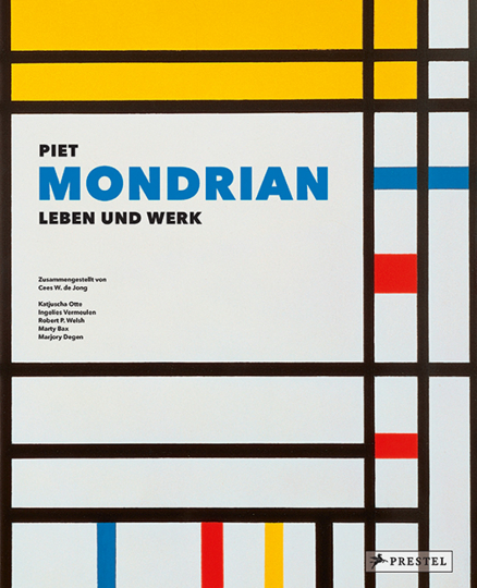 Piet Mondrian. Leben und Werk.