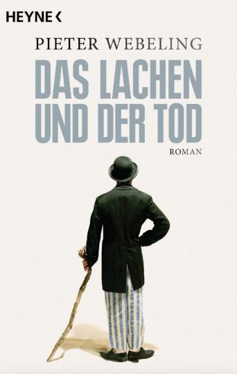 Pieter Webeling. Das Lachen und der Tod. Roman.
