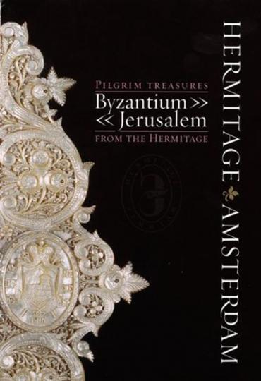 Pilgerschätze aus der Hermitage. Byzanz-Jerusalem.