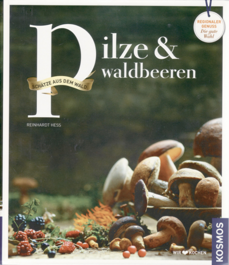 Pilze und Waldbeeren - Regionale Produkte