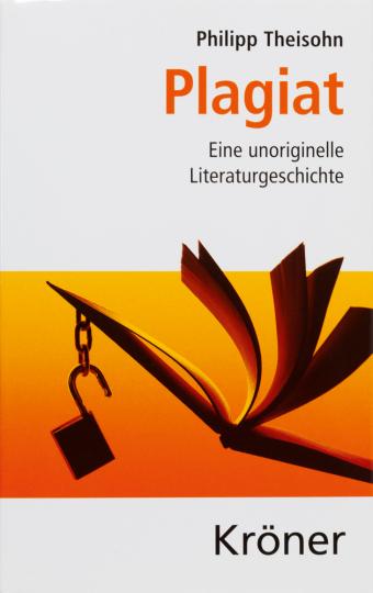 Plagiat. Eine unoriginelle Literaturgeschichte.