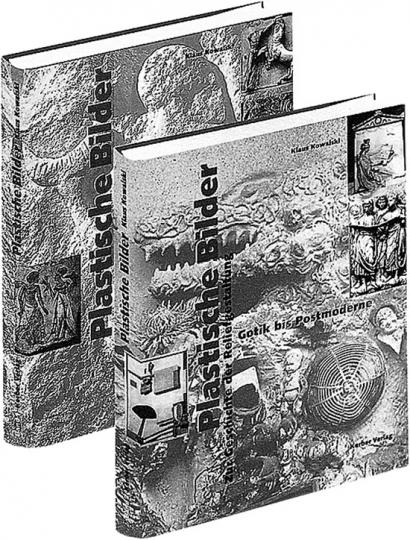 Plastische Bilder - Zur Geschichte der Reliefgestaltung. Band 2: Gotik bis Postmoderne.