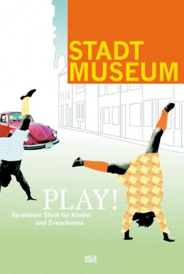 Play! Spielraum Stadt für Erwachsene und Kinder. Buch + DVD.