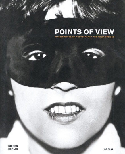 Points of View. Masterpieces of Photography and their Stories