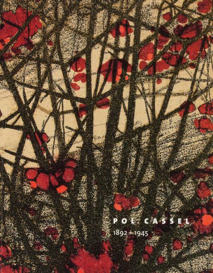Pol Cassel 1892-1945. Ein Dresdner Maler der Klassischen Moderne.