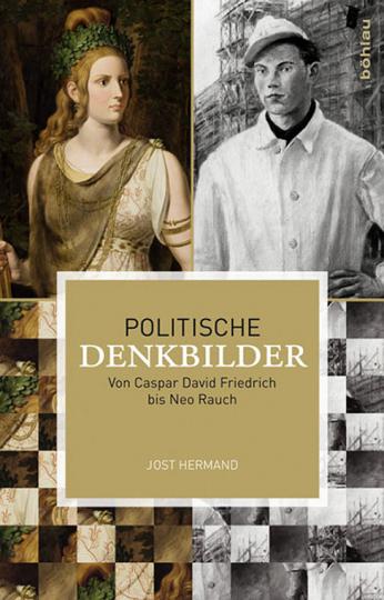 Politische Denkbilder. Von Caspar David Friedrich bis Neo Rauch.