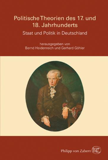 Politische Theorien des 17. und 18. Jahrhunderts. Staat und Politik in Deutschland.