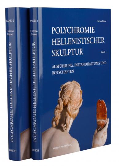Polychromie hellenistischer Skulptur. Ausführung, Instandhaltung und Botschaften.