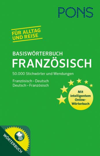 PONS Basiswörterbuch Französisch: 50.000 Stichwörter und Wendungen. Mit intelligentem Online-Wörterbuch. Französisch-Deutsch /Deutsch-Französisch.