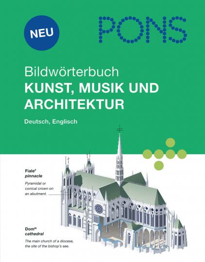 PONS Bildwörterbuch Kunst, Musik, Architektur. Deutsch, Englisch.