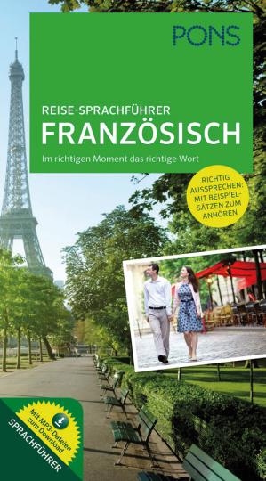 PONS Reise-Sprachführer Französisch. Im richtigen Moment das richtige Wort. Mit vertonten Beispielsätzen zum Anhören.