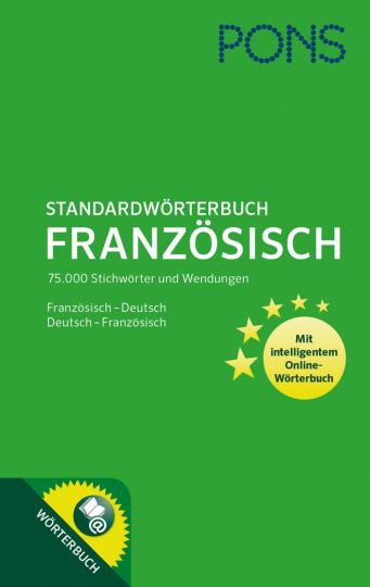 PONS Standardwörterbuch Französisch. 75.000 Stichwörter und Wendungen. Mit intelligentem Online-Wörterbuch. Französisch-Deutsch, Deutsch-Französisch.