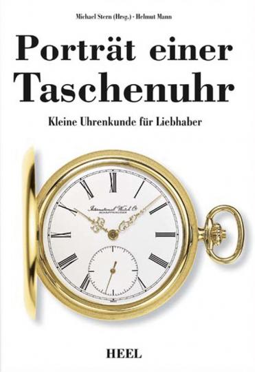 Porträt einer Taschenuhr. Kleine Uhrenkunde für Liebhaber.