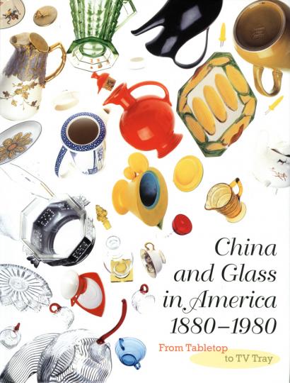 Porzellan und Glas in Amerika, 1880-1980.
