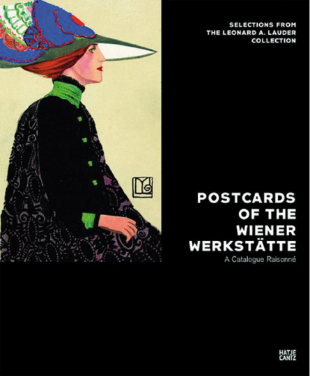 Postcards of the Wiener Werkstätte. A Catalogue Raisonné Selections from The Leonard A. Lauder Collection. Neue Galerie New York,
