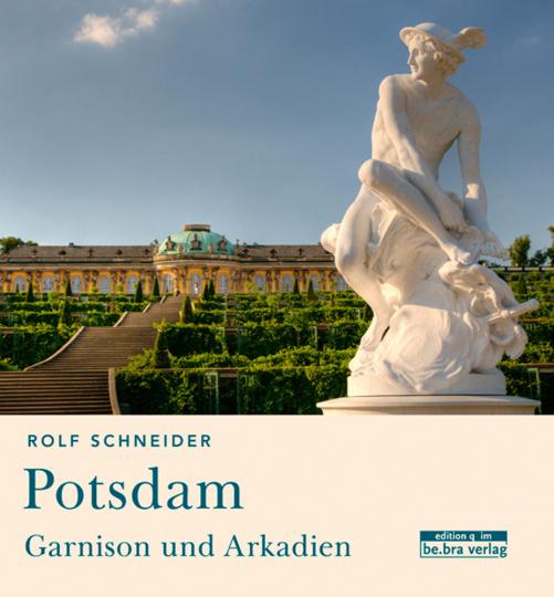 Potsdam. Garnison und Arkadien.