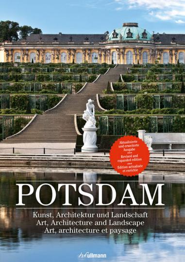 Potsdam. Kunst, Architektur und Landschaft. Aktualisierte und erweiterte Neuausgabe.