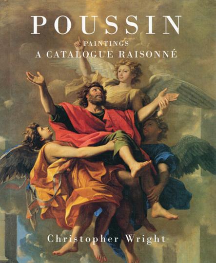 Poussin. Paintings. A Catalogue Raisonné.