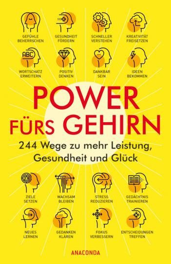 Power fürs Gehirn. 244 Wege zu mehr Leistung, Gesundheit und Glück.