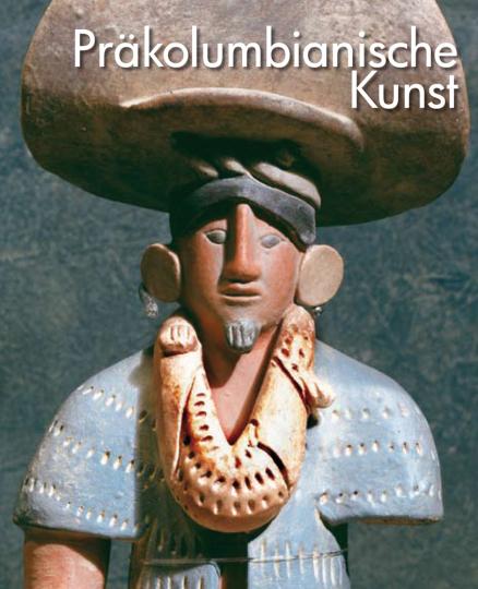 Präkolumbianische Kunst. Visuelle Enzyklopädie.