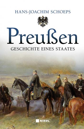 Preußen. Geschichte eines Staates.