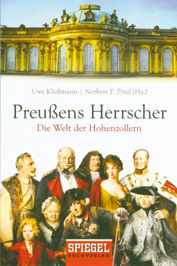 Preußens Herrscher. Die Welt der Hohenzollern